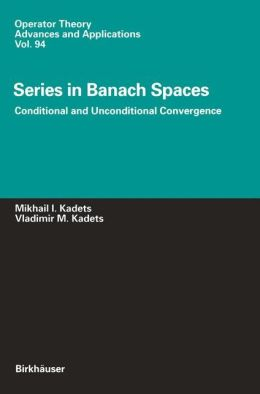 Series in Banach Spaces: Conditional and Unconditional Convergence