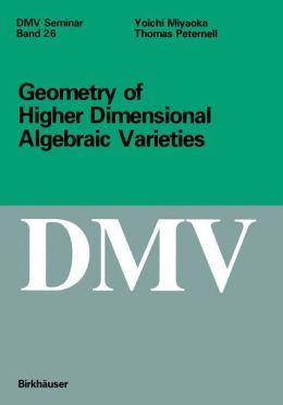 Geometry of Higher Dimensional Algebraic Varieties