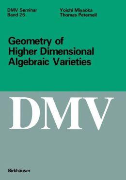 Geometry of Higher Dimensional Algebraic Varieties