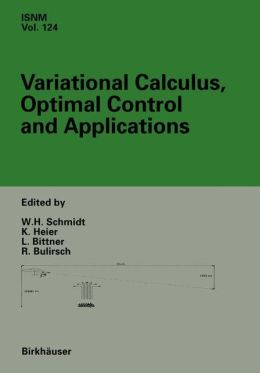 Variational Calculus, Optimal Control, and Applications: International Conference in Honour of L. Bittner and R. Kl Otzler, Trassenheide, Germany, September 23-27, 1996