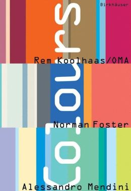 Colours: REM Koolhaas/OMA, Norman Foster, Alessandro Mendini