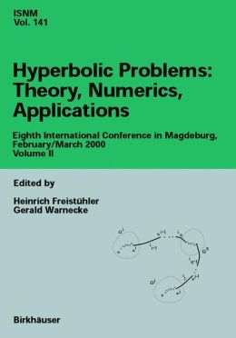 Hyperbolic Problems: Theory, Numerics, Applications: Eighth International Conference in Magdeburg, February/March 2000 Volume II