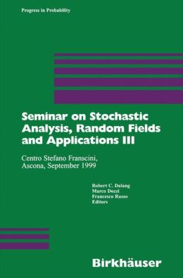 Seminar on Stochastic Analysis, Random Fields and Applications III: Centro Stefano Franscini, Ascona, September 1999