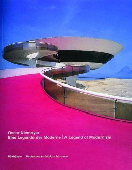 Oscar Niemeyer: A Legend of Modernism