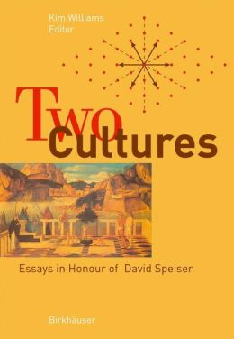 Two Cultures: Essays in Honour of David Speiser