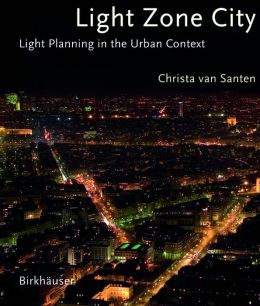 Light Zone City: Light Planning in the Urban Context