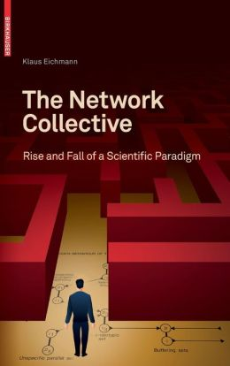 The Network Collective: Rise and Fall of a Scientific Paradigm