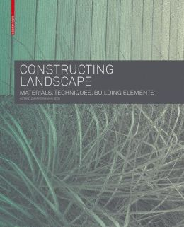Constructing Landscape: Materials, Techniques, Structural Components