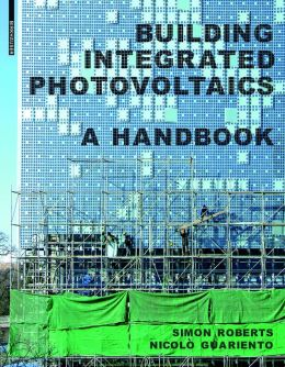 Building Integrated Photovoltaics: A Handbook
