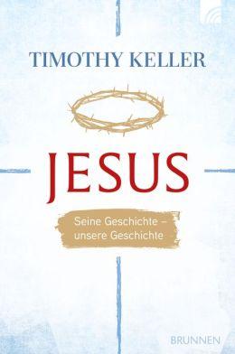 Jesus: Seine Geschichte - unsere Geschichte