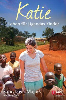 Katie: Leben für Ugandas Kinder