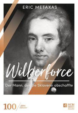 Wilberforce: Der Mann, der die Sklaverei abschaffte