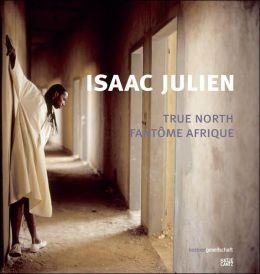 Issac Julien: True North-Fantome Afrique