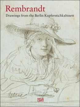 Rembrandt: Drawings from the Berlin Kupferstichkabinett
