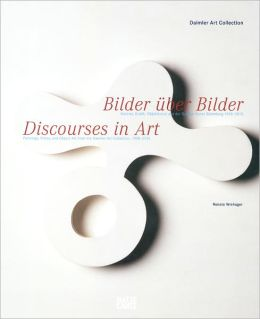 Discourses in Art: Painting, Prints, and Object Art from the Daimler Art Collection 1908-2010