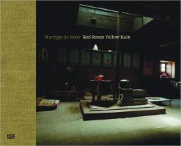 Marrigje de Maar: Red Roses, Yellow Rain Els Barents and Marrigje de Maar