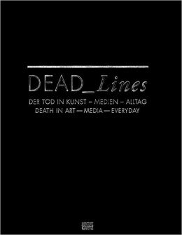 Dead Lines: Death in Art, Media, Everyday
