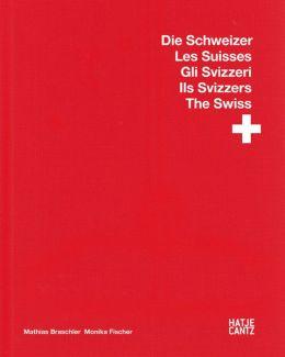 Mathias Braschler & Monika Fischer: The Swiss