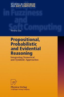 Propositional, Probabilistic and Evidential Reasoning: Integrating Numerical and Symbolic Approaches