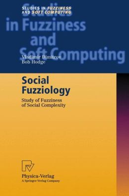 Social Fuzziology: Study of Fuzziness of Social Complexity