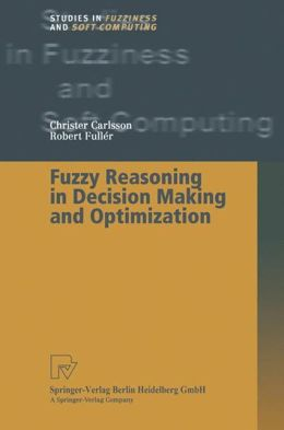Fuzzy Reasoning in Decision Making and Optimization