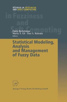 Statistical Modeling, Analysis and Management of Fuzzy Data