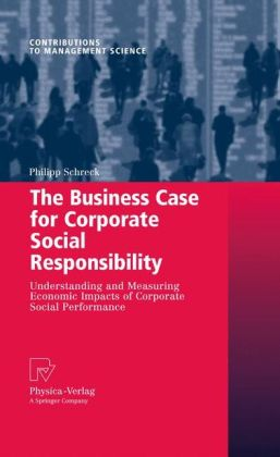 The Business Case for Corporate Social Responsibility: Understanding and Measuring Economic Impacts of Corporate Social Performance
