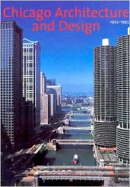 Chicago Architecture and Design, 1923-1993: Reconfiguration of an American Metropolis