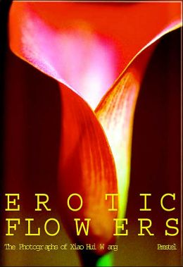 Erotic Flowers: The Photographs of Xiao Hui Wang