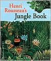 Henri Rousseau's Jungle Book