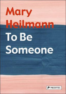 Mary Heilmann: To Be Someone