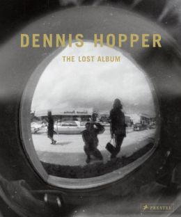 Dennis Hopper: The Lost Album - Vintage Prints From the Sixties