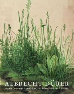 Albrecht D?rer: Master Drawings, Watercolors, and Prints from the Albertina