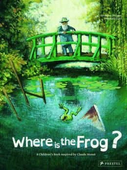 Where is the Frog?: A Children's Book Inspired by Claude Monet