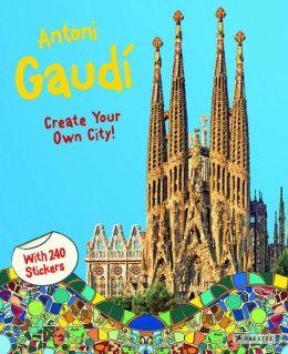 Antoni Gaudi Create Your Own City Sticker Book By Prestel