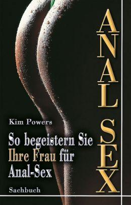 Anal Sex: So begeistern Sie Ihre Frau für Anal-Sex