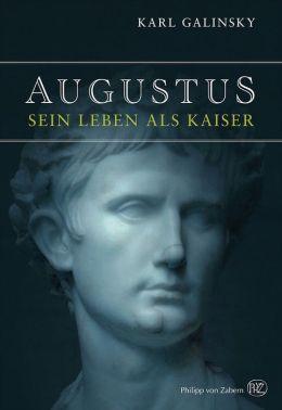Augustus: Sein Leben als Kaiser