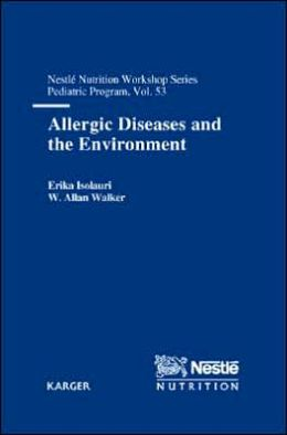 Allergic Diseases and the Environment: 53rd Nestle Nutrition Workshop, Pediatric Program, Lausanne, April 6-10, 2003