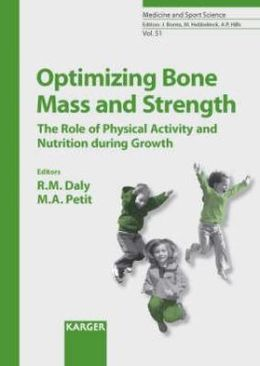 Optimizing Bone Mass and Strength: The Role of Physical Activity and Nutrition During Growth