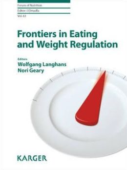 Frontiers in Eating and Weight Regulation