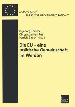 Die EU - eine politische Gemeinschaft im Werden