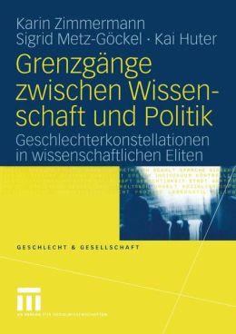 Grenzgänge zwischen Wissenschaft und Politik: Geschlechterkonstellationen in wissenschaftlichen Eliten