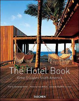 The Hotel Book: Great Escapes South America
