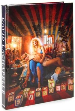 LaChapelle: Heaven to Hell