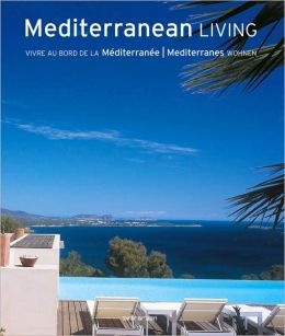 mediterranean living vivre au bord de la mediterranee. Black Bedroom Furniture Sets. Home Design Ideas