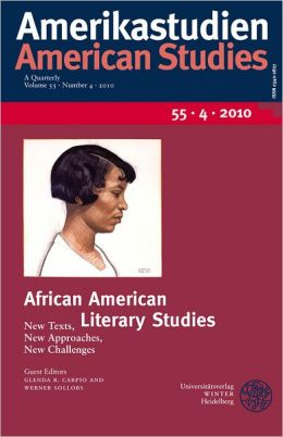 African American Literary Studies: New Texts, New Approaches, New Challenges