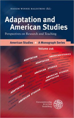 Adaptation and American Studies: Perspectives on Research and Teaching