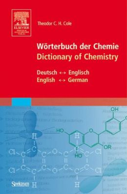 Wörterbuch der Chemie - Dictionary of Chemistry: Deutsch - Englisch, English - German