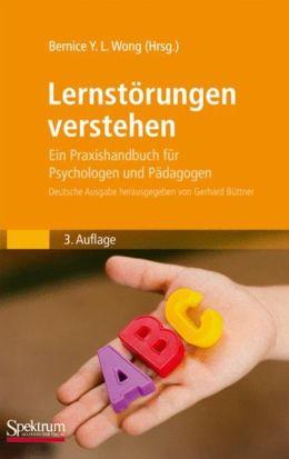 Lernstörungen verstehen: Ein Praxishandbuch für Psychologen und Pädagogen