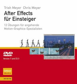 After Effects fur Einsteiger: 12 Ubungen fur angehende Motion-Graphics-Spezialisten